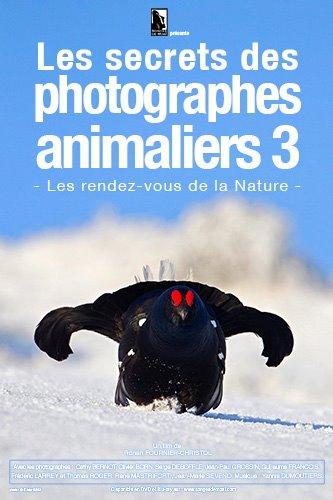 Le secret des photographes animaliers 3 - DVD
