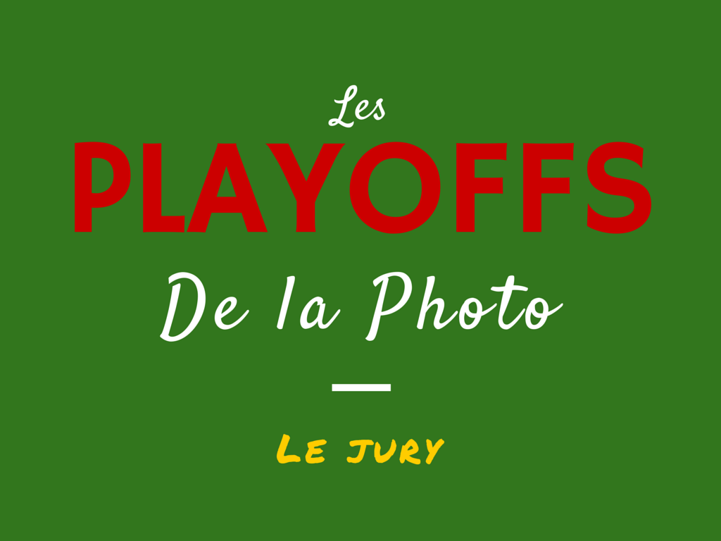 Les Playoffs de la Photo - Le jury