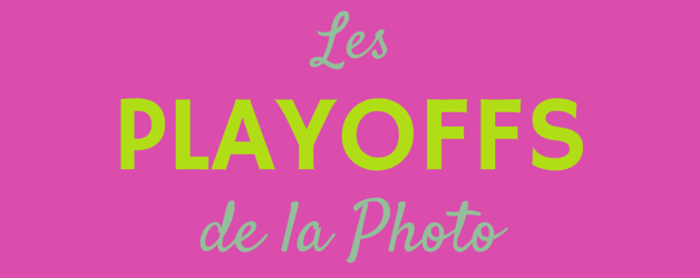 Les Playoffs de la Photo - Concours photo