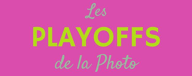 Les Playoffs de la Photo - Concours photo