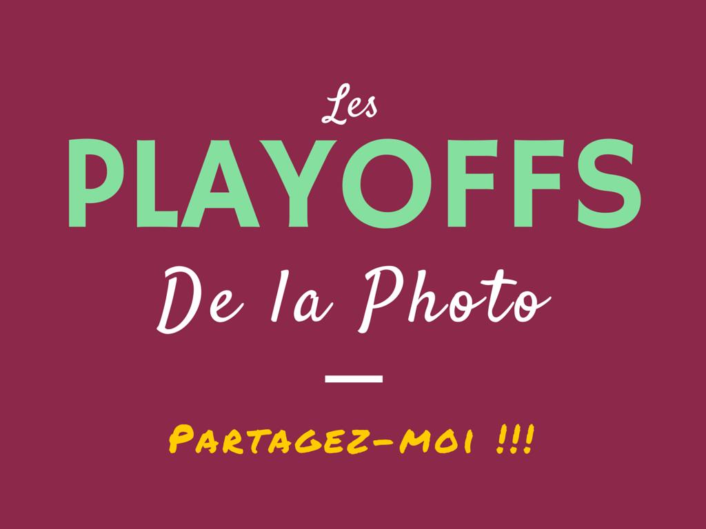 Les Playoffs de la Photo - Partagez-moi !!! - https://mickaelbonnami.com/les-playoffs-de-la-photo-concours/