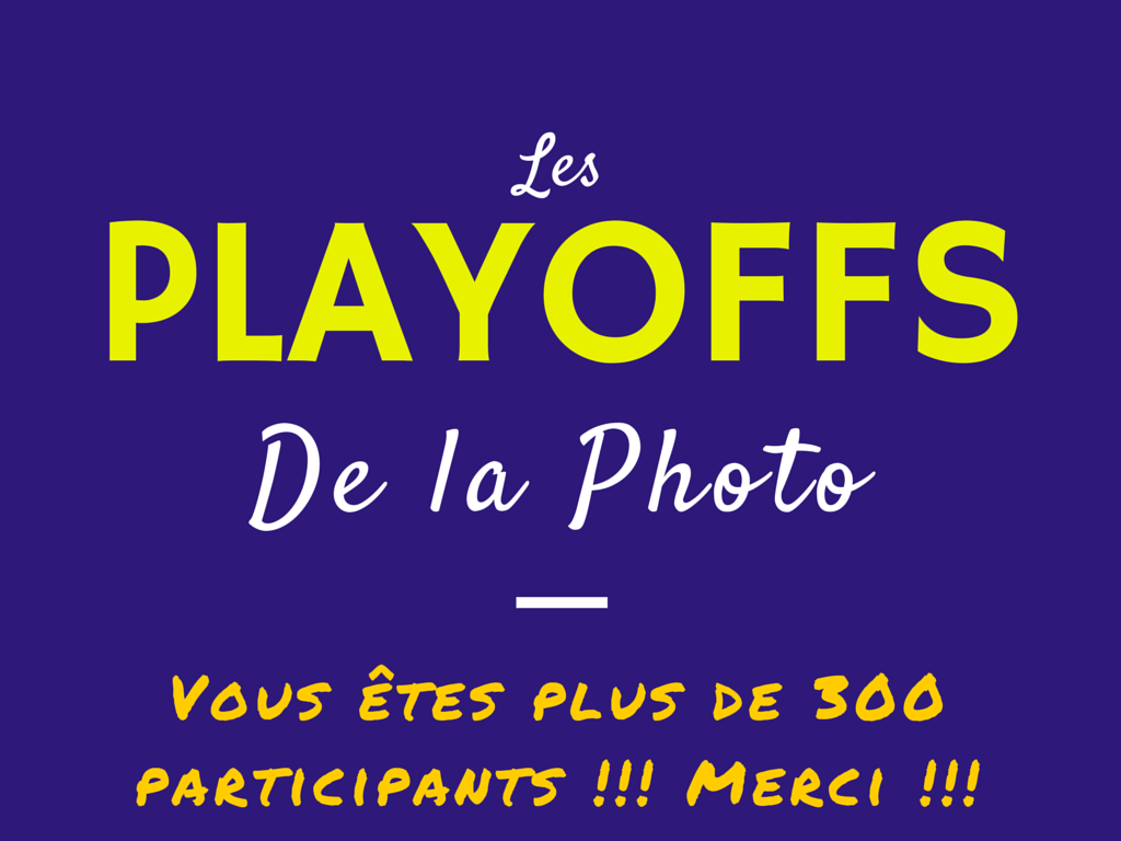 Les Playoffs de la Photo - Plus de 300 participations