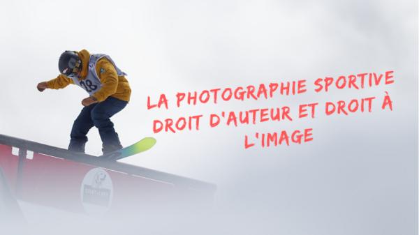 La photographie sportive : Droit d'auteur et droit à l'image - Juridique - Joëlle Verbrugge