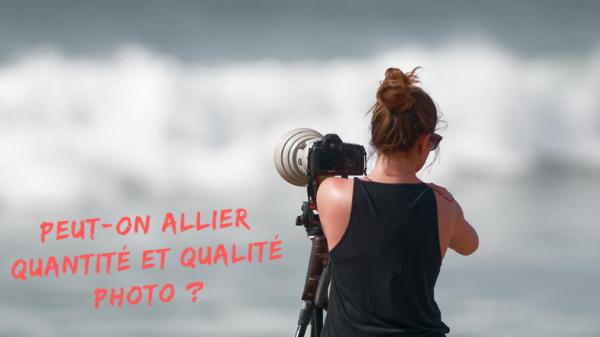 Peut-on allier quantité et qualité photo ?