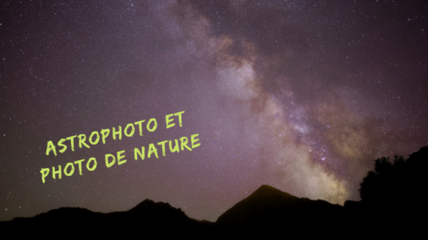 Astrophoto et photo de nature - Voie Lactée - Stage photo