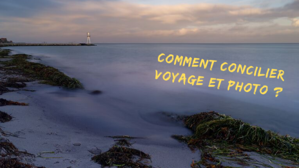 Comment concilier voyage et photo ? Voyage photo VP23 - Mickaël Bonnami Photographe