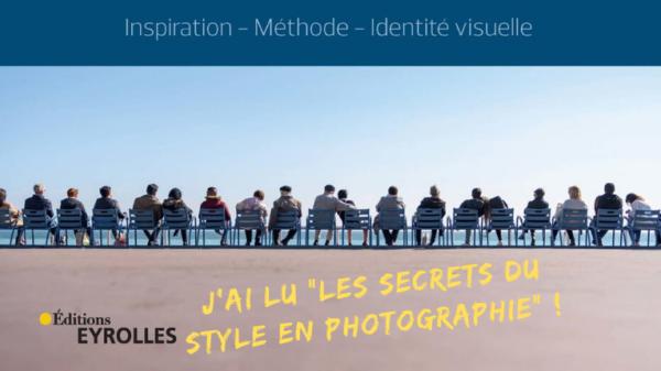 Les secrets du style en photographie - Denis Dubesset - Editions Eyrolles