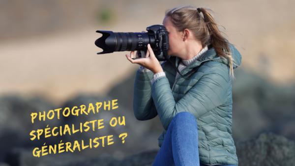 Photographe spécialiste ou généraliste ? Mickaël Bonnami Photographe