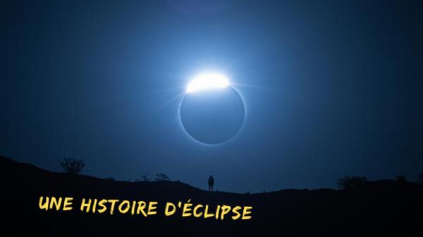 Une histoire d'éclipse
