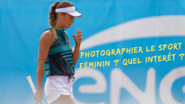 Photographier le sport féminin ? Quel intérêt ?