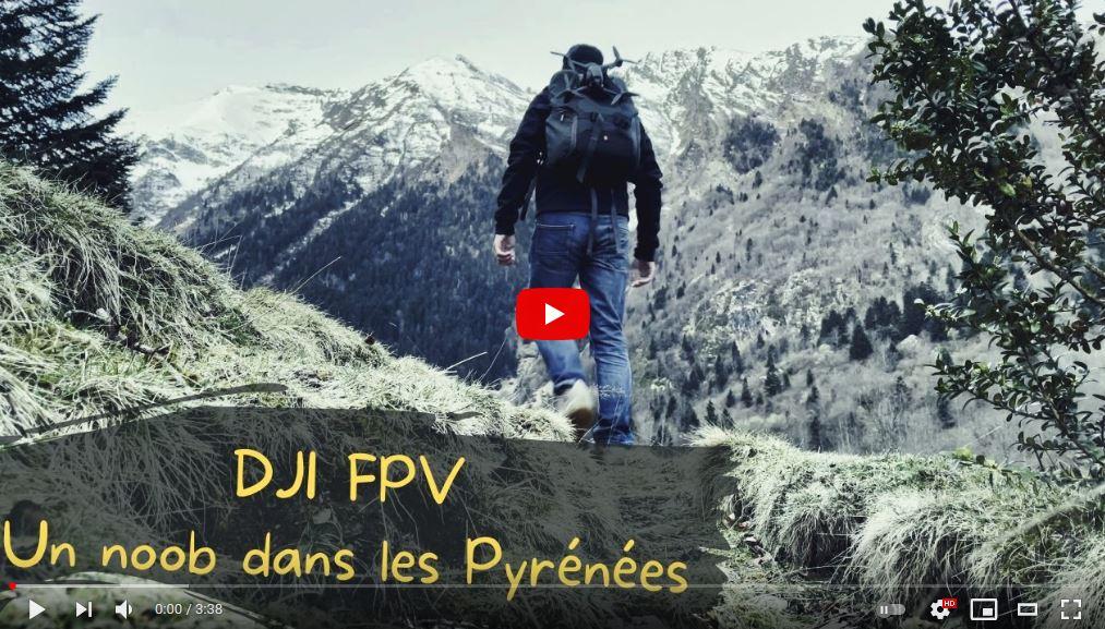 Dji Fpv Combo - Un noob dans les Pyrénées - YouTube